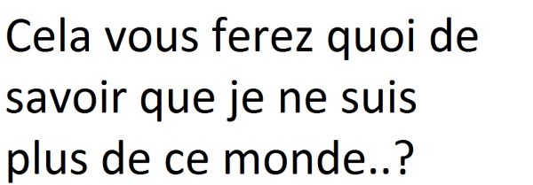 N°3 question du jour !
