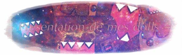 ~ Présentation De Mes Dolls !! ~