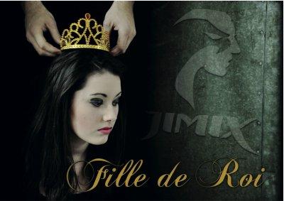 LE 8 MARS 2011 – WWW.JIMIXMUSIC.COM SORTIE DU TITRE INÉDIT « FILLE DE ROI »