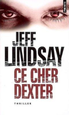 Ce cher Dexter de Jeff Lindsay