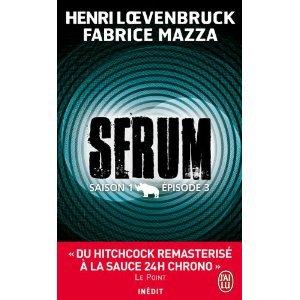 Serum saison 1 épisode 3 de H. Loevenbruck & F. Mazza