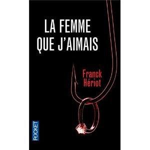La femme que j'aimais de Franck Hériot