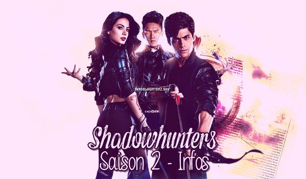Infos / Rumeurs sur la saison 2 de Shadowhunters.