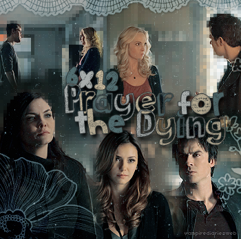 ‡ VAMPIREDIARIESWEB ________#Article Episode: 6X12 - Prayer for the Dying «You and Katherine have a lot more in commun than just your looks.»_____'.____~ _Création_ ¦ _Inspi décoration_ ¦ _Newsletter_