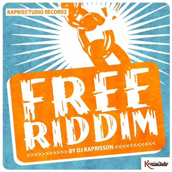 FREE RIDDIM BY DJ KAPRISSON