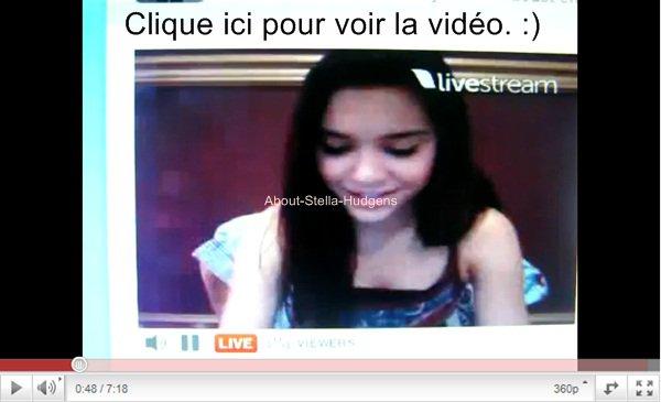 . Une fan à filmer, en deux parties, Stella via livestream. En plus, la vidéo est de super bonne qualité :) .