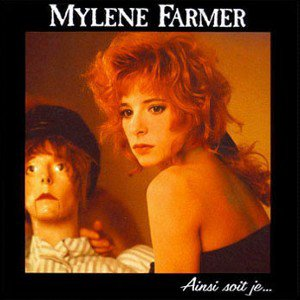 Mylène Farmer - Ainsi soit je... (1988)
