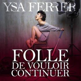 YSA FERRER - Folle de vouloir continuer - Clip officiel