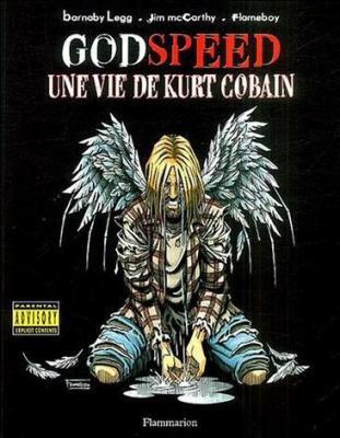 Godspeed Une vie de Kurt Cobain Voici la BD inspirer de la vie de Kurt Cobain bien réussit. Je le conseille a tout les fans