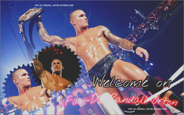 ____RKO__»Fan-De-Randall-Orton.skyrock.com__/__The best source about Randy Orton__/__Article : Bienvenue______RKO____