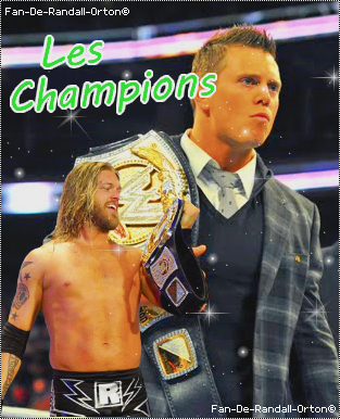 __RKO___»Fan-De-Randall-Orton.skyrock.com__/__The best source about Randy Orton__/__Article : Les Champions___RKO__