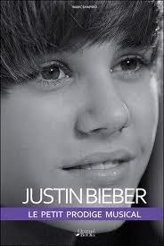 Résumé du nouveau livre sur justin --JUSTIN BIEBER LE PETIT PRODIGE MUSICAL  (2010)
