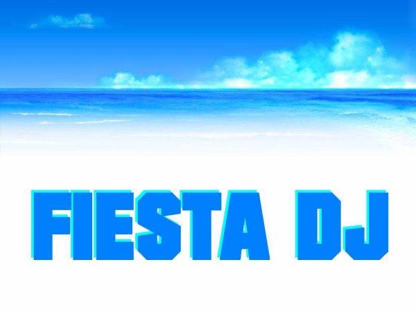 •♫ .♥ •♫   ♪   ~   Fiesta DJ   ~  ♪   •♫ .♥ •♫
