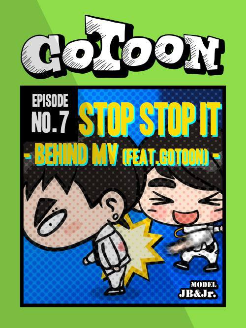 GOTOON || Chapitre 7 : Stop, Stop it - Behind MV (feat.Gotoon)-