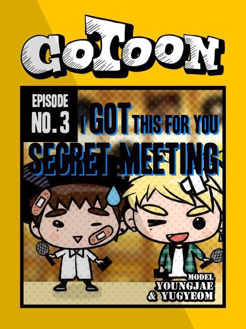 GOTOON || Chapitre 3 : J'ai eue ça pour ton Secret Meeting