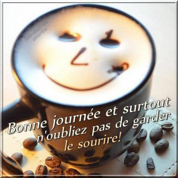 Je viens vous apporter le café accompagnée d'un sourire pour égayer votre journée, un bon lundi mais amis(ies) bisous
