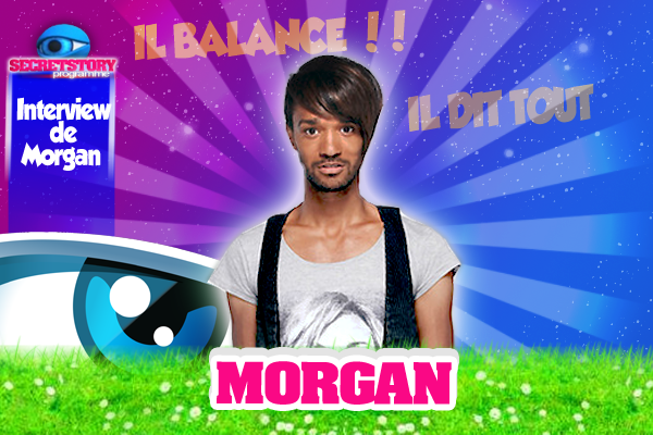 INTERVIEW DE MORGAN !