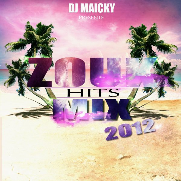"Voici le lien ""Du Zouk Mix HIt 2012"" : By Deejay Maicky."