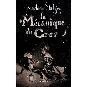 La mecanique du coeur de Mathias Malzieu