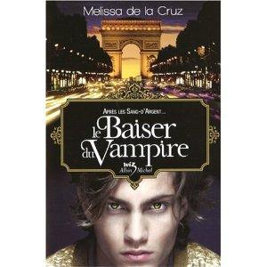Le baiser du vampire de Mélissa de la Cruz