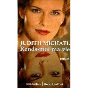 Rends moi ma vie de Judith Michael