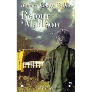 Retour a Madison de Robert James Waller