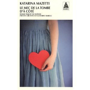 Le mec de la tombe d'à coté de Katarina Mazetti