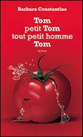 Tom petit Tom tout petit homme Tom de Barbara Constantine