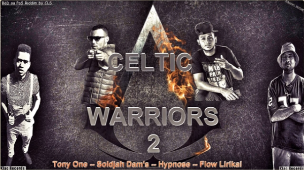 Les-Associés-Du-974 /  Celtic Warriors 2  Tony One Soldjah Dam's Hypnose Flow Lirikal (Klac Records) Prod by CLS ((Les associés du 974)) (2016)
