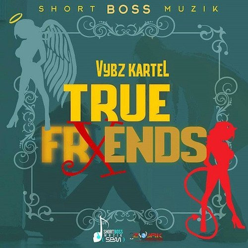 World Boss  / Vybz Kartel true friends (2016)