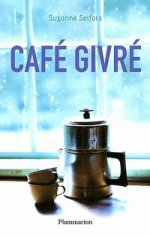 A.V.I.S n°25 Café Givré de Suzanne Selfors