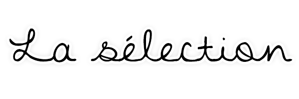 La Sélection.