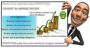 Bienvenu dans Club-profits25, ce site a pour but de vous faire connaitre le business simple et rentable du net qui est profits25. Vous recherchez une activité ou vous pouvez GAGNEZ DE L'ARGENT SUR INTERNET SIMPLEMENT ET RAPIDEMENT, Vous avez trouvez le bon site, Expliquation de cette Formidable opportunité !