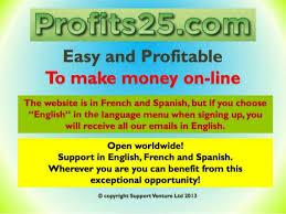Bienvenu dans Club-profits25, ce site a pour but de vous faire connaitre le business simple et rentable du net qui est profits25. Vous recherchez une activité ou vous pouvez GAGNEZ DE L'ARGENT SUR INTERNET SIMPLEMENT ET RAPIDEMENT, Vous avez trouvez le bon site, Expliquation de cette Formidable opportunité ! Profits25 est une opportunité développée pas la société WG Marketing Ldt. Déjà connue grace à L'opportunité Win buy Club. C'est une opportunité vraiment simple et à la portée de tout le monde ! Profits25 est une régie publicitaire qui partage une partie de ses gains avec tous ceux qui investissent dans des parts PROFITEZ-EN VOUS AUSSI et venez rejoindre mon équipe synegieteam qui à ce jour qui gagnent tous des revenus chaque semaine, même sans parrainner Si vous en avez ras-le bol de votre job, si vous avez peur d'être licencié, si vous avez des dettes ou dans une mauvaise passe financière, alors venez me rejoindre et en fonction de vos besoins et attentes, je vous conseillerai et vous guiderai pour augmenter vos finances. Et si vous voulez gagner vraiment beaucoup plus encore pour réaliser tous vos rêves, vous avez aussi frappé à la bonne porte. Contactez-moi vite et je vous dirai comment faire pour atteindre les gains et la qualité de vie que vous souhaitez. N'hésitez pas à vous enregistrer dès maintenant et faite parti d'une équipe soudée en cliquant sur le lien suivants http://myModule25.com/canada2014