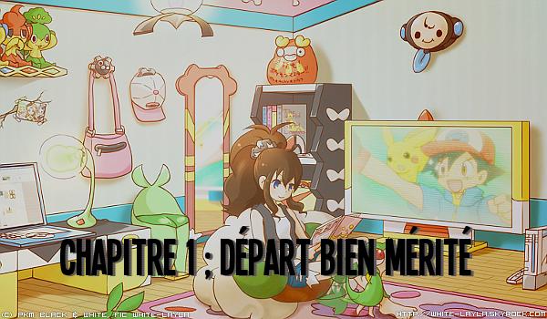 » Chapitre 1  ★  Un Départ Bien Mérité. ♬. ~