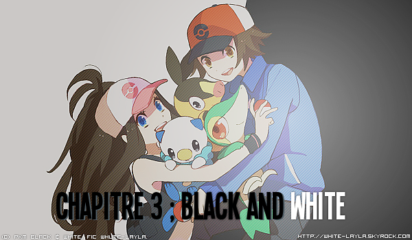 » Chapitre 3 ★ Black and White. ♬. ~