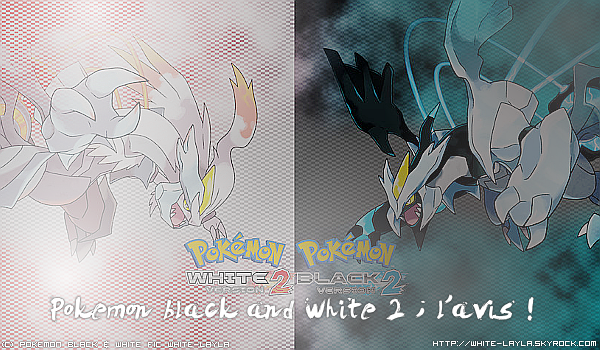 » Gameplay with Layla ★ Pokémon White 2 ♬. ~