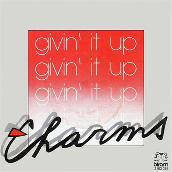 "CHARMS ""givin' it up"" (1982)"