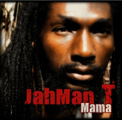 AR 29 - JahMan T - Mama (Single - 2010)