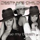 Loose my breath  de Destiny's Child sur Skyrock