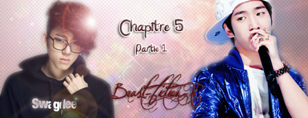 ~  Beast-fiction-xChapitre 5 (partie 1) ~