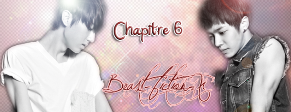 ~  Beast-fiction-xChapitre 6 ~