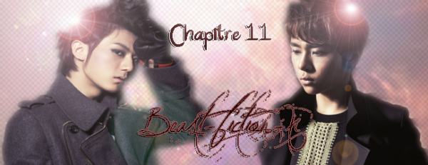 ~  Beast-fiction-xChapitre 11 ~