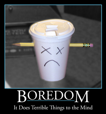 Boredom is Counter Revolutionary, and Other Words to Live By