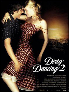 ➽ DIRTY DANCING 2 | ★★★★★ |