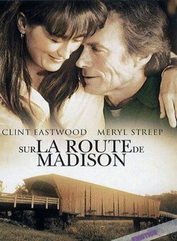 ➽ SUR LA ROUTE DE MADISON | ★★★★★ |