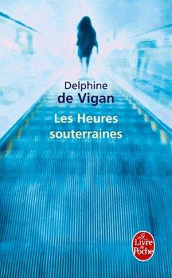 Les Heures souterraines, de Delphine de Vigan