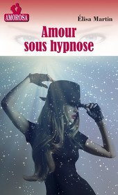 Elisa MARTIN -Amour sous hypnose