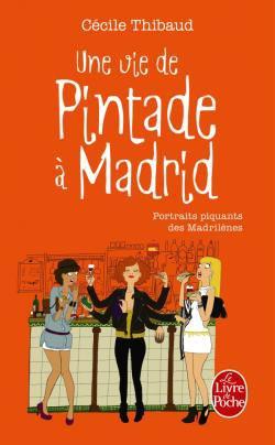 Cécile Thibaut - Une vie de Pintade à Madrid