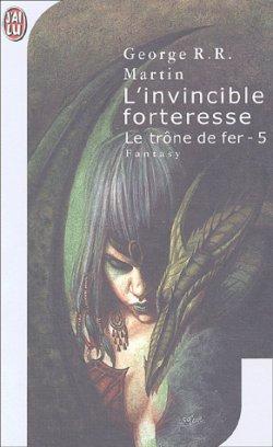 Le trône de fer, tome 5 : L'invincible forteresse